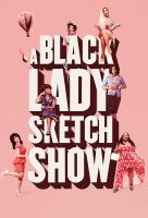 Poster voor A Black Lady Sketch Show