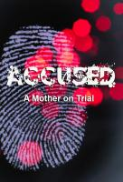 Poster voor Accused: A Mother on Trial