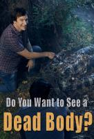 Poster voor Do You Want to See a Dead Body?