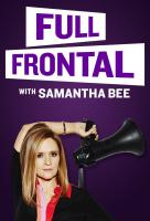 Poster voor Full Frontal with Samantha Bee