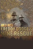 Poster voor Gold Rush: Freddy Dodge's Mine Rescue
