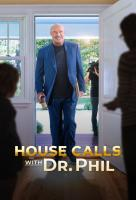 Poster voor House Calls with Dr. Phil