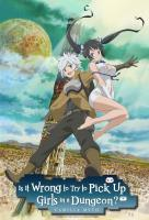 Poster voor Is It Wrong to Try to Pick Up Girls in a Dungeon?