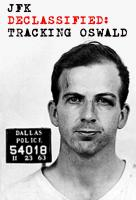 Poster voor JFK Declassified: Tracking Oswald
