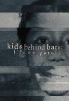 Poster voor Kids Behind Bars: Life or Parole