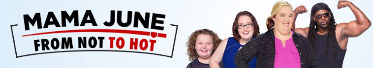 Banner voor Mama June: From Not to Hot