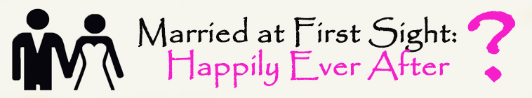 Banner voor Married at First Sight: Happily Ever After?
