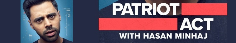 Banner voor Patriot Act with Hasan Minhaj