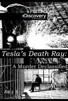 Poster voor Tesla's Death Ray: A Murder Declassified