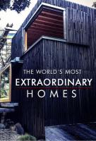 Poster voor The World's Most Extraordinary Homes